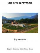 Topaazzurra - UNA GITA IN FATTORIA