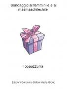 Topaazzurra - Sondaggio:al femminile e al masmaschilechile