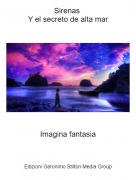 Imagina fantasia - Sirenas Y el secreto de alta mar
