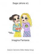 Imagina Fantasía - Saga (ahora sí)