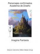 Imagina Fantasía - Personajes confirmadosAcademia de Diseño