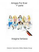 Imagina fantasia - Amigas For Ever 1º parte