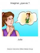 Julia - Imaginar ¿que es ?