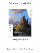 Imagina Fantasía - Empezando a estudiar