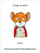 Laura - ¡Tengo un plan!