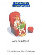 carolina ridarina - IL MIO MONDOSTRATOPICO!!!!!