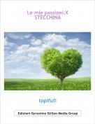 topifufi - Le mie passioni:X STECCHINA