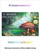 Ratiencesto y Elerojo10 - El bosque encantado 1