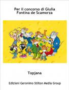 Topjana - Per il concorso di Giulia Fontina de Scamorza