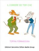 TOPINA FORMAGGINA - IL CORRIERE DEI TOPI CHIC