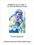 Cristal Quesitos - Angelitos en el cielo 1:La vida de Ratona Paula
