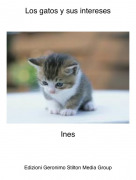 Ines - Los gatos y sus intereses