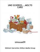 simouse09 - UNO SCHERZO....MOLTO CARO