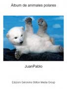 JuanPablo - Álbum de animales polares