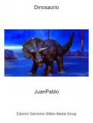 JuanPablo - Dinosaurio
