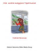 TOPATENNIS - Mia sorella maggiore TopaMusica