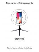 architopo - Bloggando - Edizione Aprile