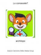 architopo - Lo conoscete?