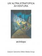 architopo - UN' ALTRA STRATOPICA AVVENTURA