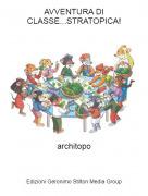 architopo - AVVENTURA DI CLASSE...STRATOPICA!