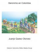 Juanjo Queso Oloroso - Geronimo en Colombia