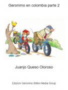 Juanjo Queso Oloroso - Geronimo en colombia parte 2