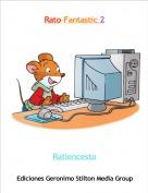 Ratiencesto - Rato-Fantastic 2