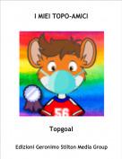 Topgoal - I MIEI TOPO-AMICI
