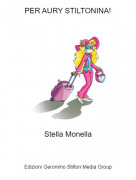 Stella Monella - PER AURY STILTONINA!