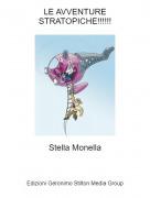 Stella Monella - LE AVVENTURE STRATOPICHE!!!!!!