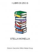 STELLA MONELLA - I LIBRI DI ZIO G