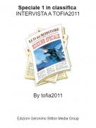 By tofia2011 - Speciale 1 in classifica INTERVISTA A TOFIA2011