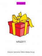 tofia2011 - Grazie!!!