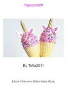 By Tofia2011 - Topocorni!!!
