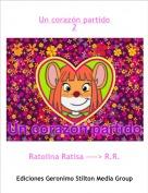 Ratolina Ratisa ----> R.R. - Un corazón partido 2