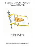 TOPINIAVP73 - IL BELLO DI OGNI PAESE D' ITALIA (1 PARTE)