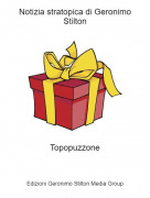 Topopuzzone - Notizia stratopica di Geronimo Stilton