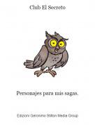 Personajes para mis sagas. - Club El Secreto