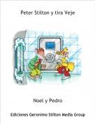 Noel y Pedro - Peter Stilton y tira Veje
