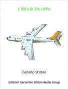 Gerarlo Stilton - L'IDEA DI ZIA LIPPA