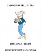 Biancolina3 Topolina - I VIAGGI PIU' BELLI DI TEA