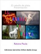 Ratona Paula - El caballo de plataPresentación
