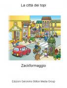Zackformaggio - La città dei topi