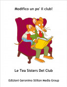 Le Tea Sisters Del Club - Modifico un po' il club!