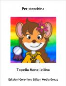 Topella Monellellina - Per stecchina