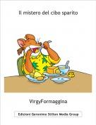 VirgyFormaggina - Il mistero del cibo sparito