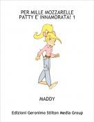 MADDY - PER MILLE MOZZARELLEPATTY E' INNAMORATA! 1