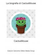 CactusMouse - La biografia di CactusMouse