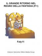 Faty11 - IL GRANDE RITORNO NEL REGNO DELLA FANTASIA (P.1)