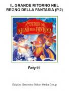 Faty11 - IL GRANDE RITORNO NEL REGNO DELLA FANTASIA (P.2)